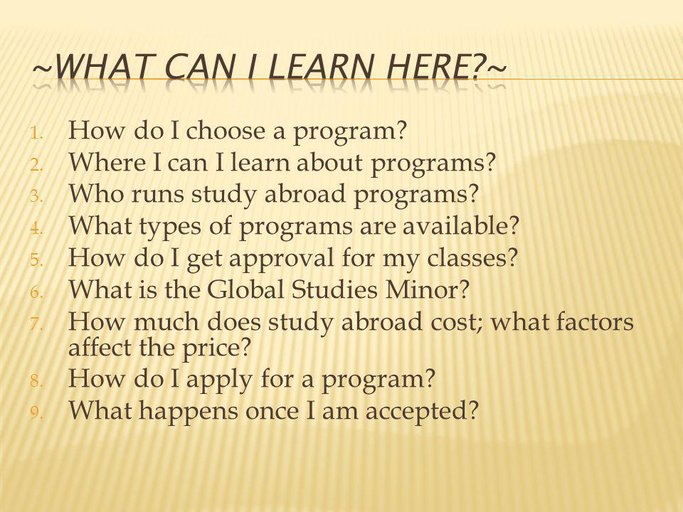 1. How do I choose a program. 2. Where I can I learn about programs.