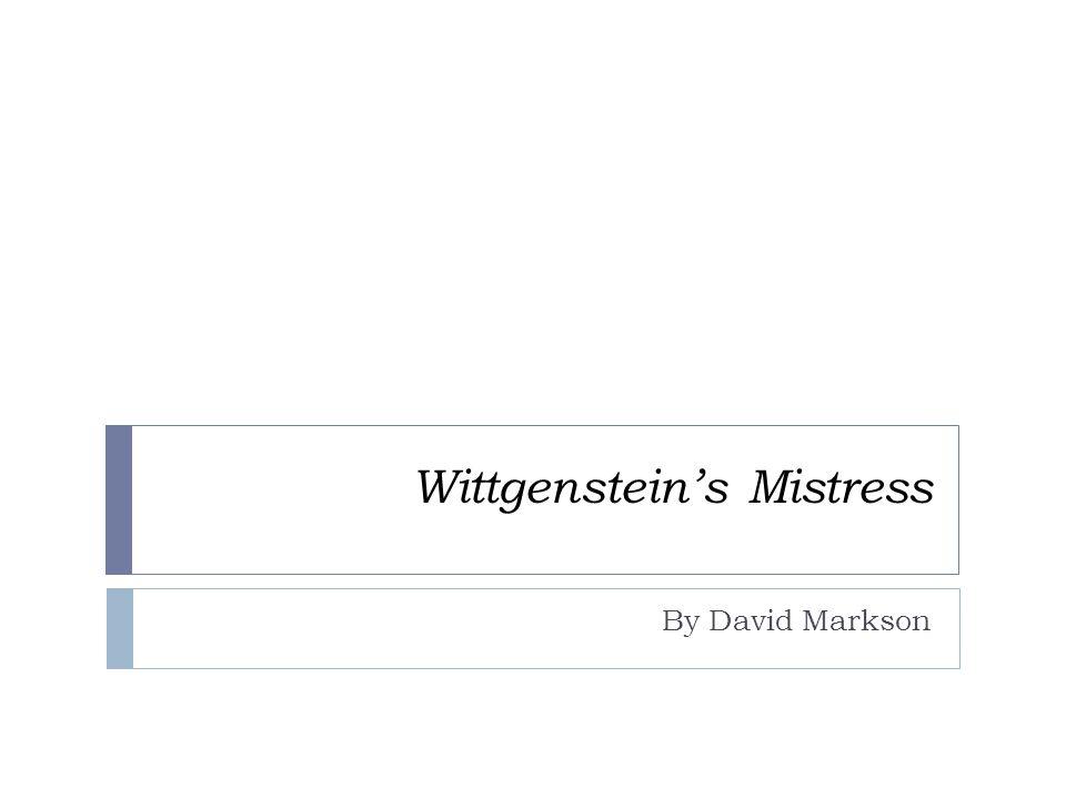 Wittgenstein's Mistress By David Markson