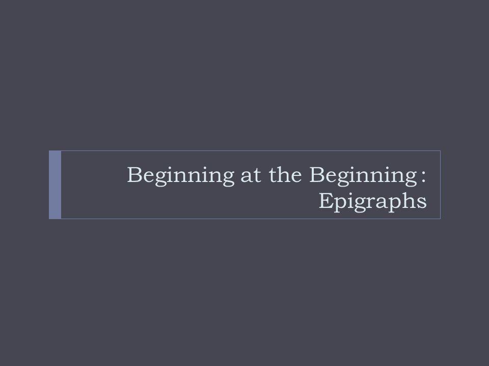 Beginning at the Beginning: Epigraphs