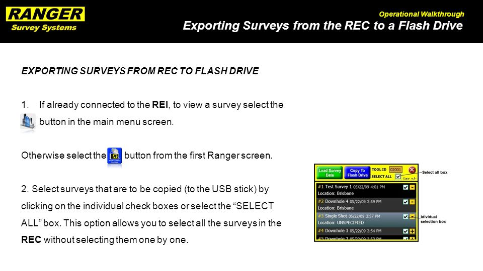 Exporting Surveys from the REC to a Flash Drive Operational Walkthrough EXPORTING SURVEYS FROM REC TO FLASH DRIVE 1.If already connected to the REI, to view a survey select the button in the main menu screen.