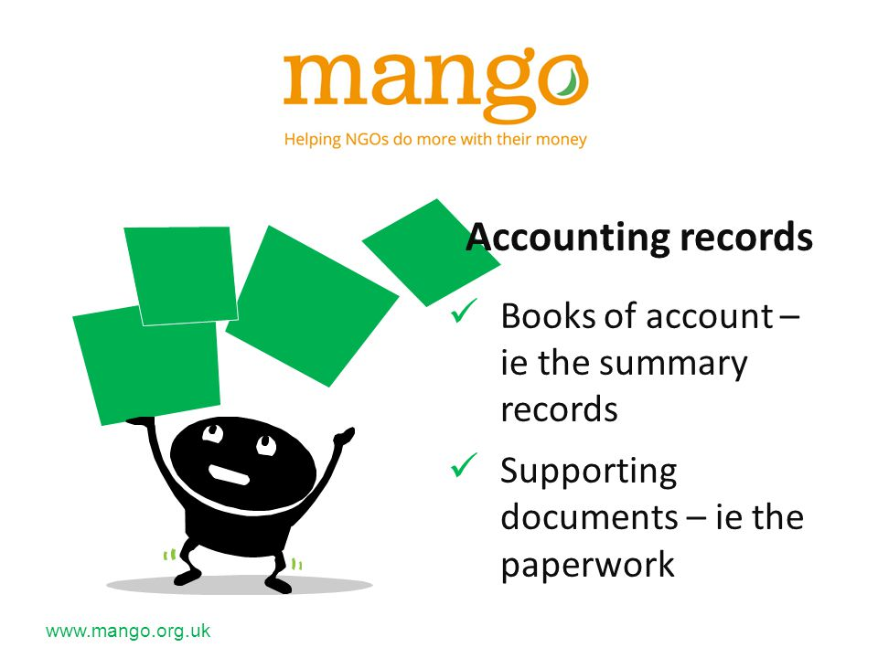 Accounting records Books of account – ie the summary records Supporting documents – ie the paperwork