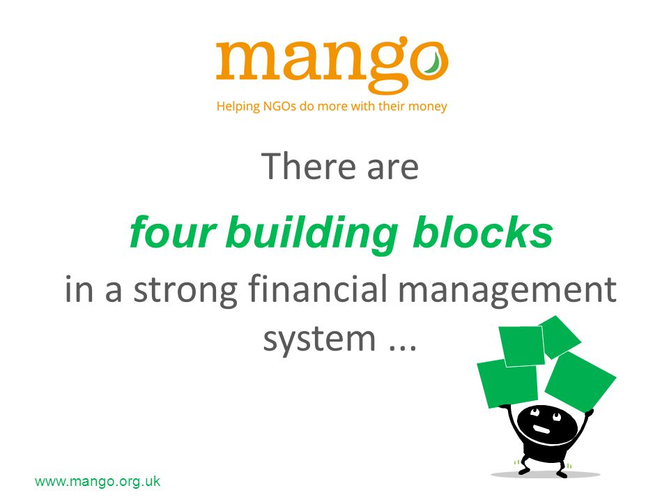 There are four building blocks in a strong financial management system...