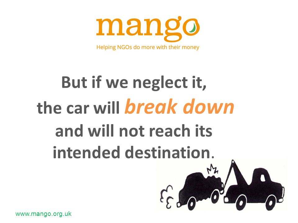 www.mango.org.uk The key to good practice in financial management? Robust systems!