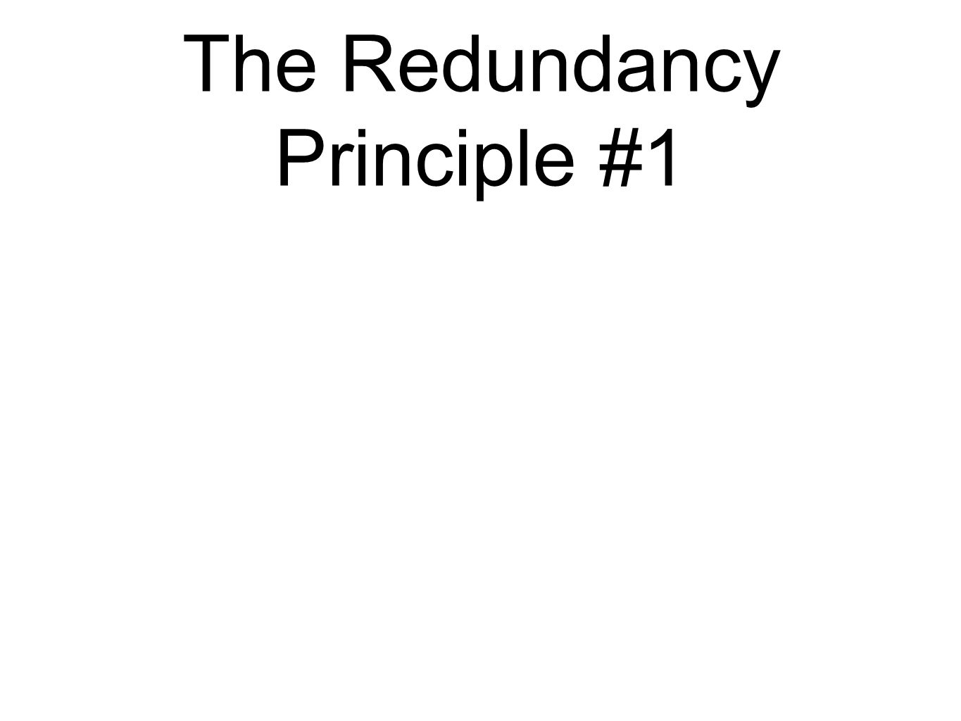 The Redundancy Principle #1