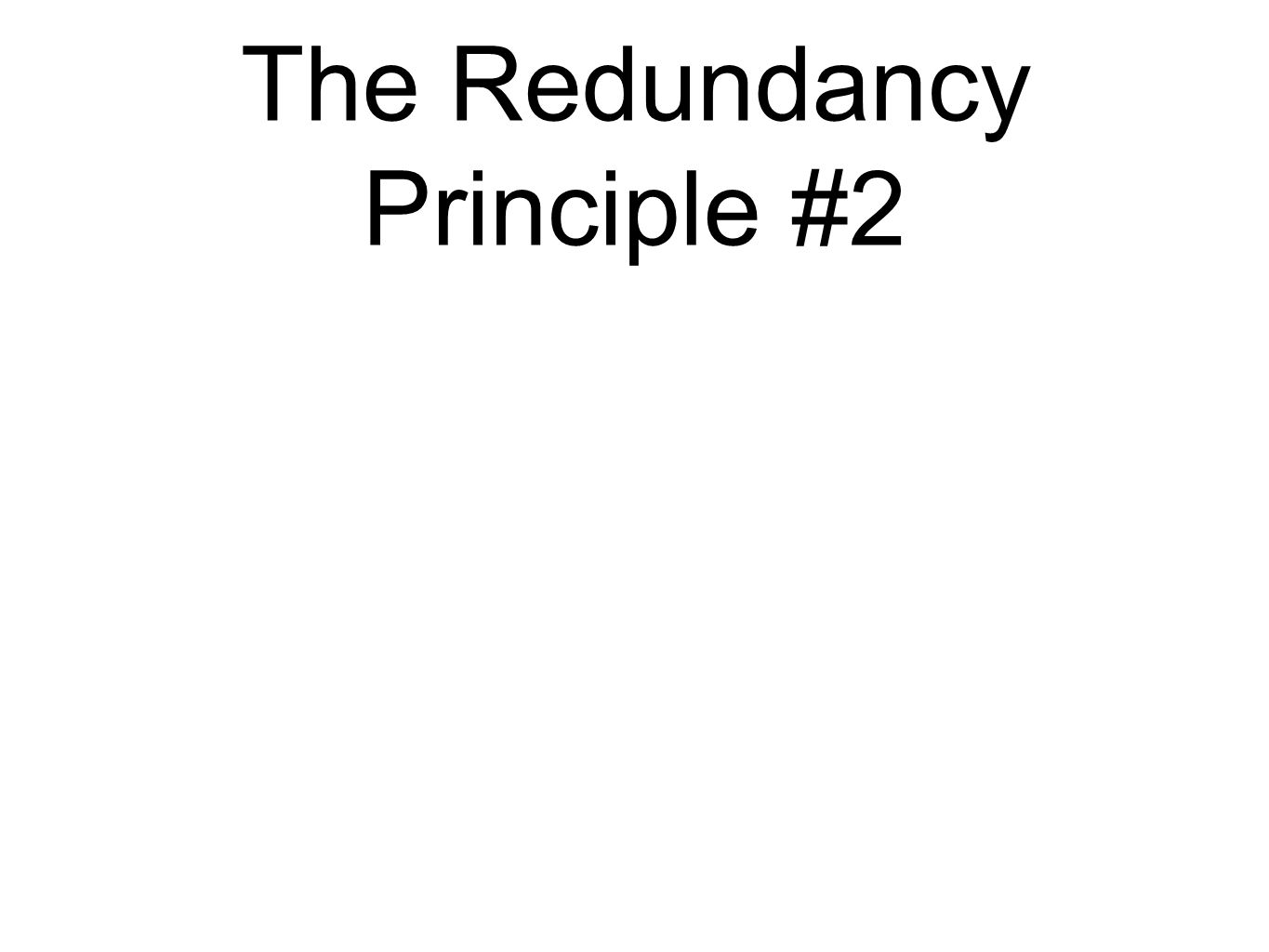 The Redundancy Principle #2