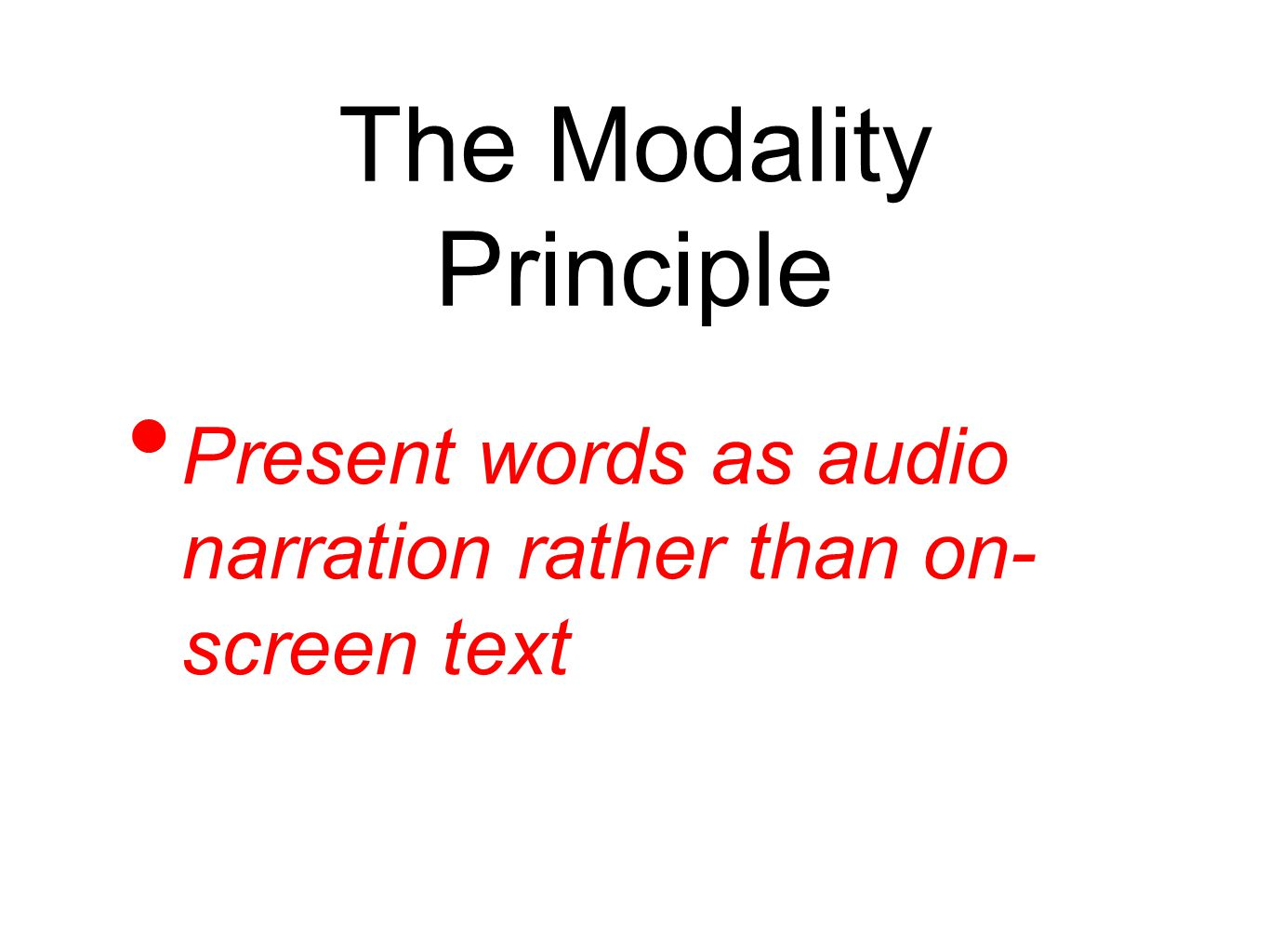 Example 4 demonstrates when the Modality and Redundancy principles do not apply.
