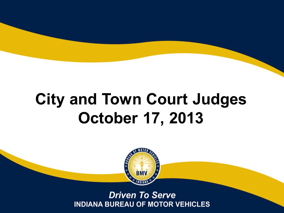 Court Documents All court documents should be submitted to the BMV by one of the following: –CATS/Incite All documents that can be sent this way, should be –Email courtdocuments@bmv.in.gov for court documents bmvcourts@bmv.in.gov for court questions –Mail 100 N.