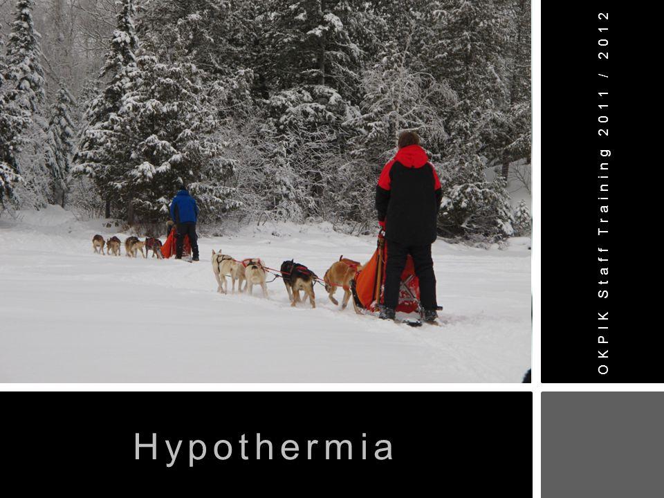 Hypothermia is when the body's core temperature drops below 95*F.