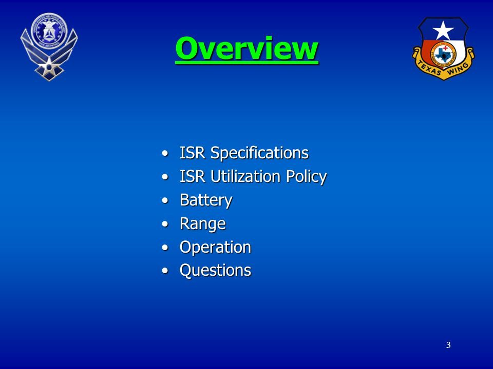 3 Overview ISR SpecificationsISR Specifications ISR Utilization PolicyISR Utilization Policy BatteryBattery RangeRange OperationOperation QuestionsQue