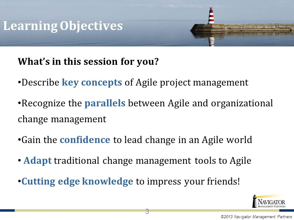 ©2013 Navigator Management Partners Learning Objectives What's in this session for you.