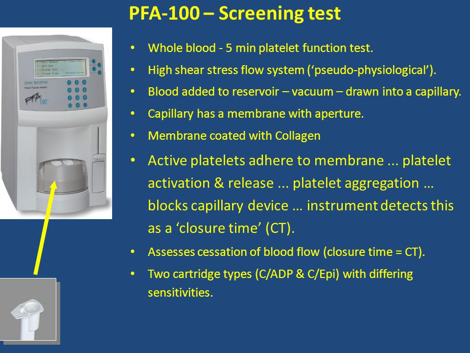 PFA-100: Advantages:  Only requires small amount of blood.