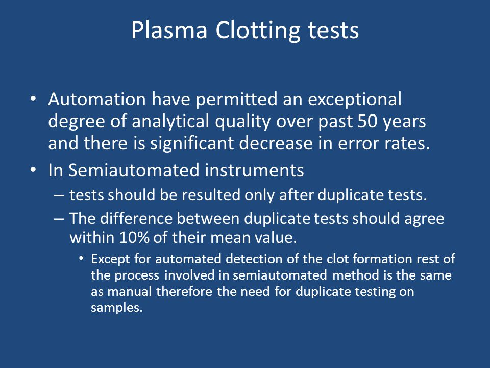 Plasma Clotting tests Automation have permitted an exceptional degree of analytical quality over past 50 years and there is significant decrease in er