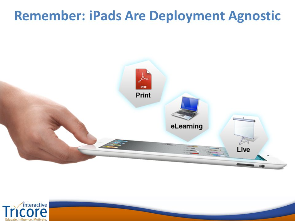 Remember: iPads Are Deployment Agnostic
