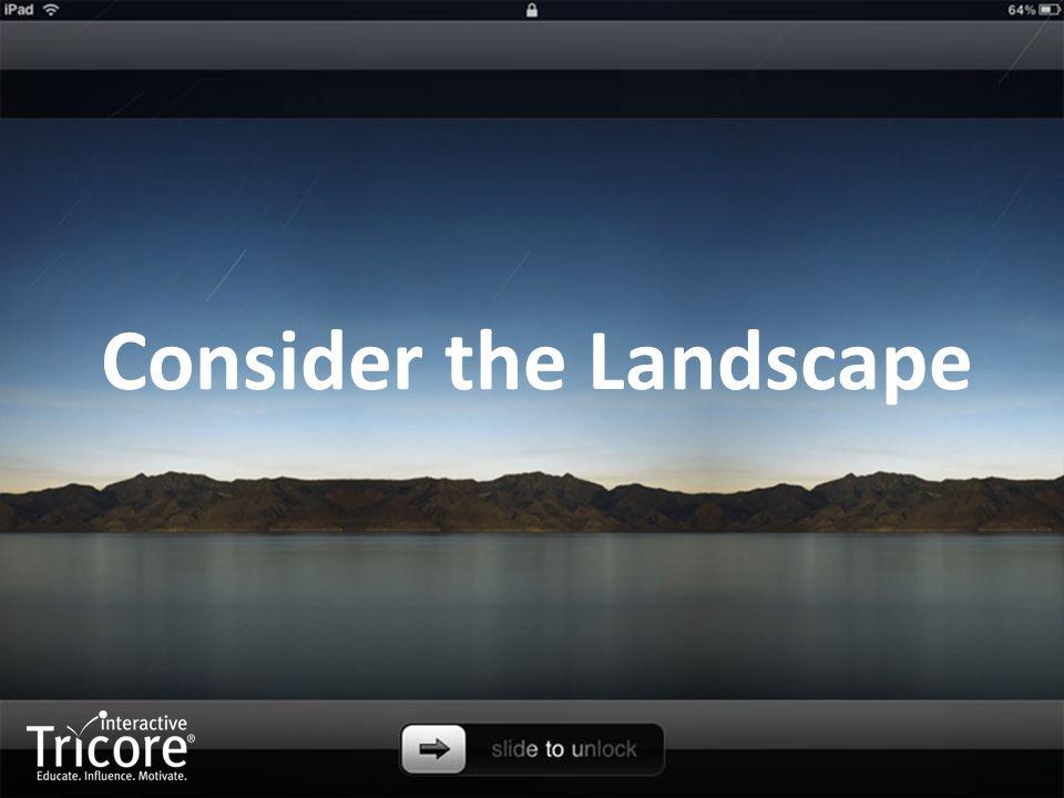 Consider the Landscape