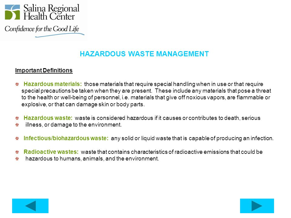 HAZARDOUS WASTE MANAGEMENT Important Definitions Hazardous materials: those materials that require special handling when in use or that require specia