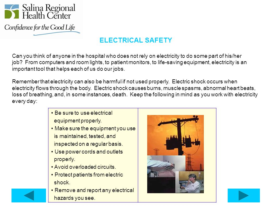 ELECTRICAL SAFETY Can you think of anyone in the hospital who does not rely on electricity to do some part of his/her job? From computers and room lig