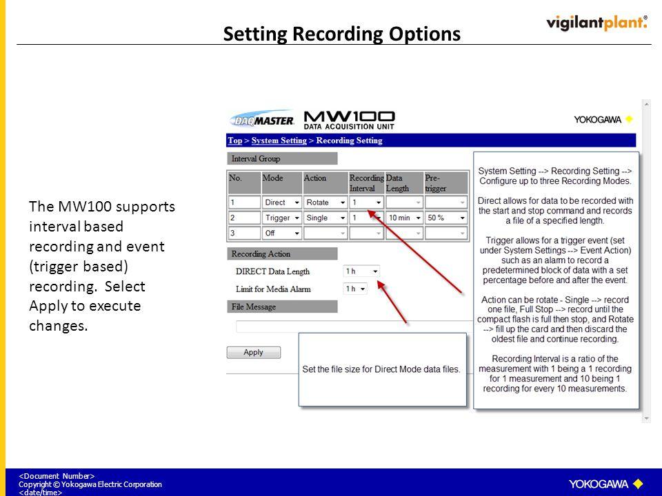Copyright © Yokogawa Electric Corporation Alarm Summary The MW100 has a powerful alarming system that can log and display alarm status.