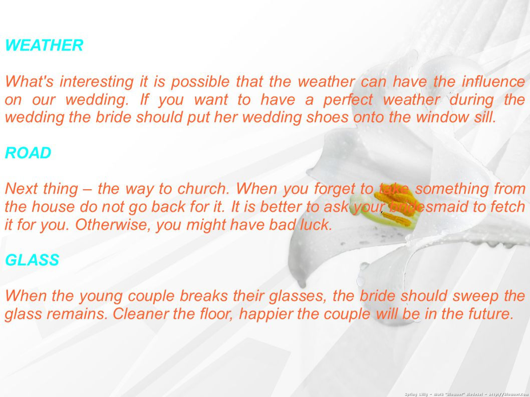 WEATHER What s interesting it is possible that the weather can have the influence on our wedding.