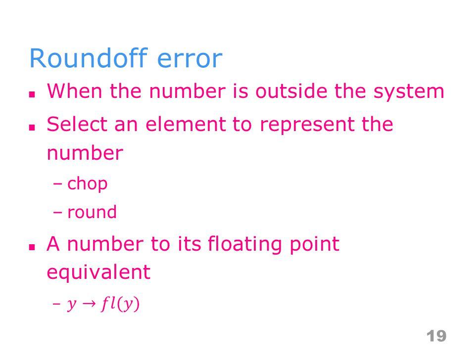Roundoff error 19