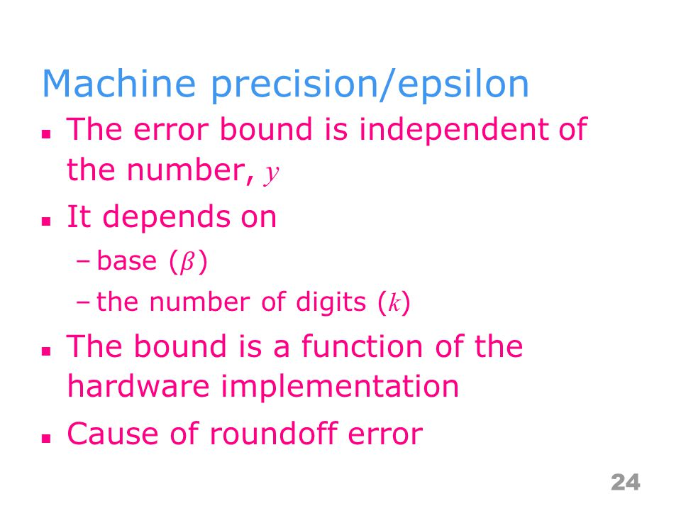 Machine precision/epsilon 24