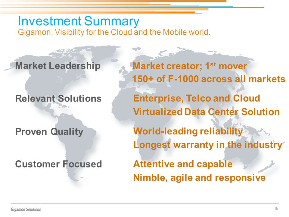 Investment Summary Gigamon. Visibility for the Cloud and the Mobile world.