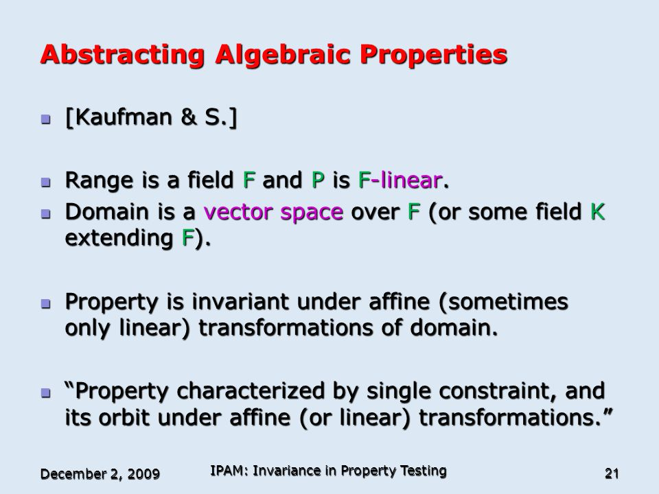 Abstracting Algebraic Properties [Kaufman & S.] [Kaufman & S.] Range is a field F and P is F-linear.