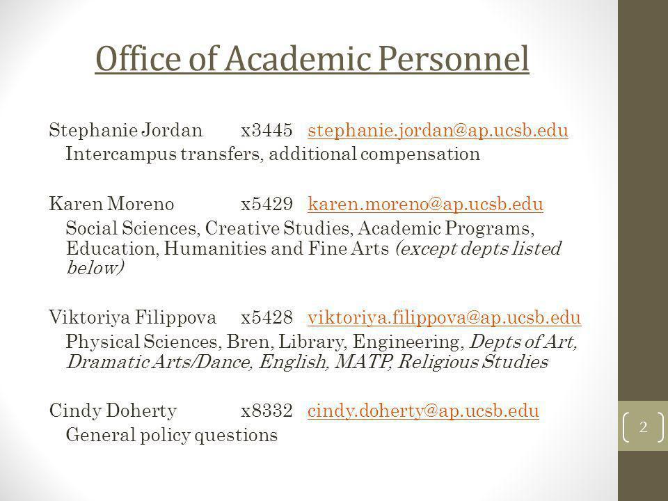 Office of Academic Personnel Stephanie Jordanx3445stephanie.jordan@ap.ucsb.edustephanie.jordan@ap.ucsb.edu Intercampus transfers, additional compensat