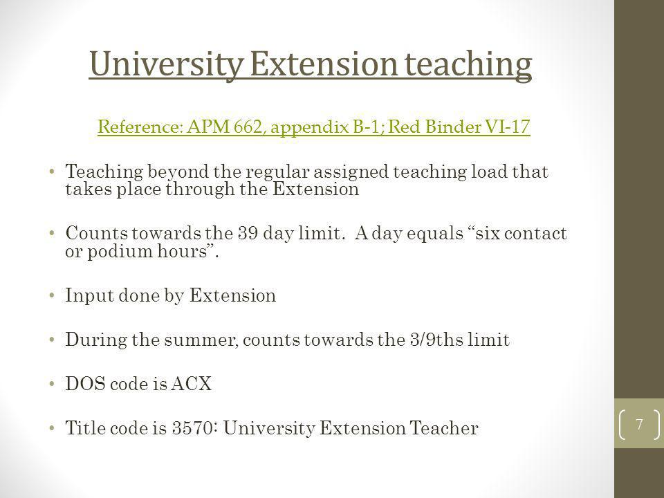University Extension teaching Reference: APM 662, appendix B-1; Red Binder VI-17 Teaching beyond the regular assigned teaching load that takes place t