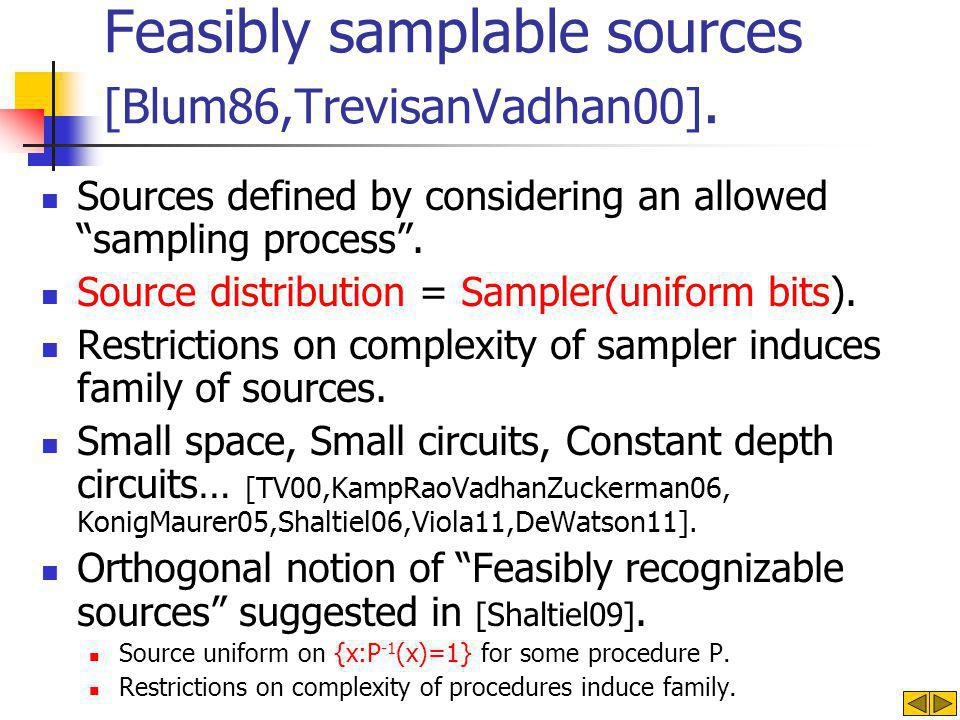 Feasibly samplable sources [Blum86,TrevisanVadhan00].