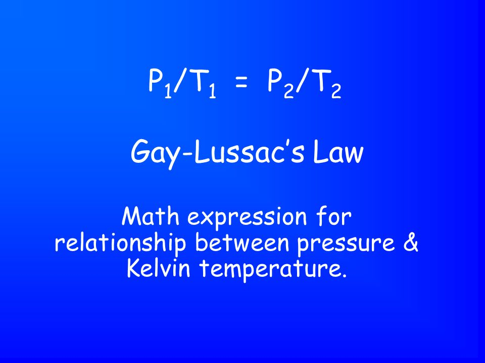 Math expression for relationship between pressure & Kelvin temperature.
