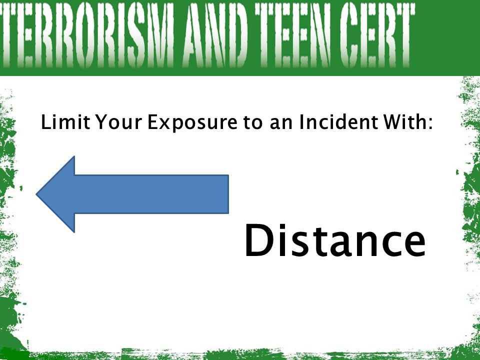 Limit Your Exposure to an Incident With: Distance