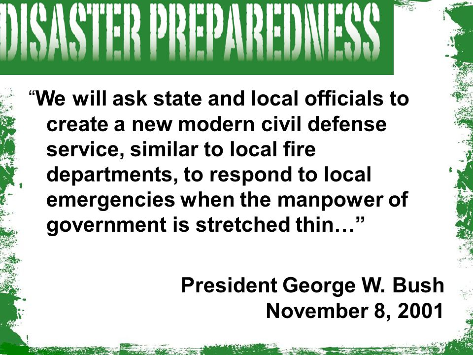 """""""We will ask state and local officials to create a new modern civil defense service, similar to local fire departments, to respond to local emergencie"""