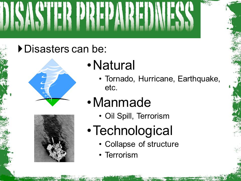 Disasters have several key elements in common: ◦ Relatively unexpected ◦ Emergency personnel may be overwhelmed initially by demands for their services ◦ Lives, health, and the environment are endangered