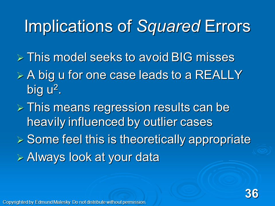 Why Least Squared error.  Why not simply minimum error.