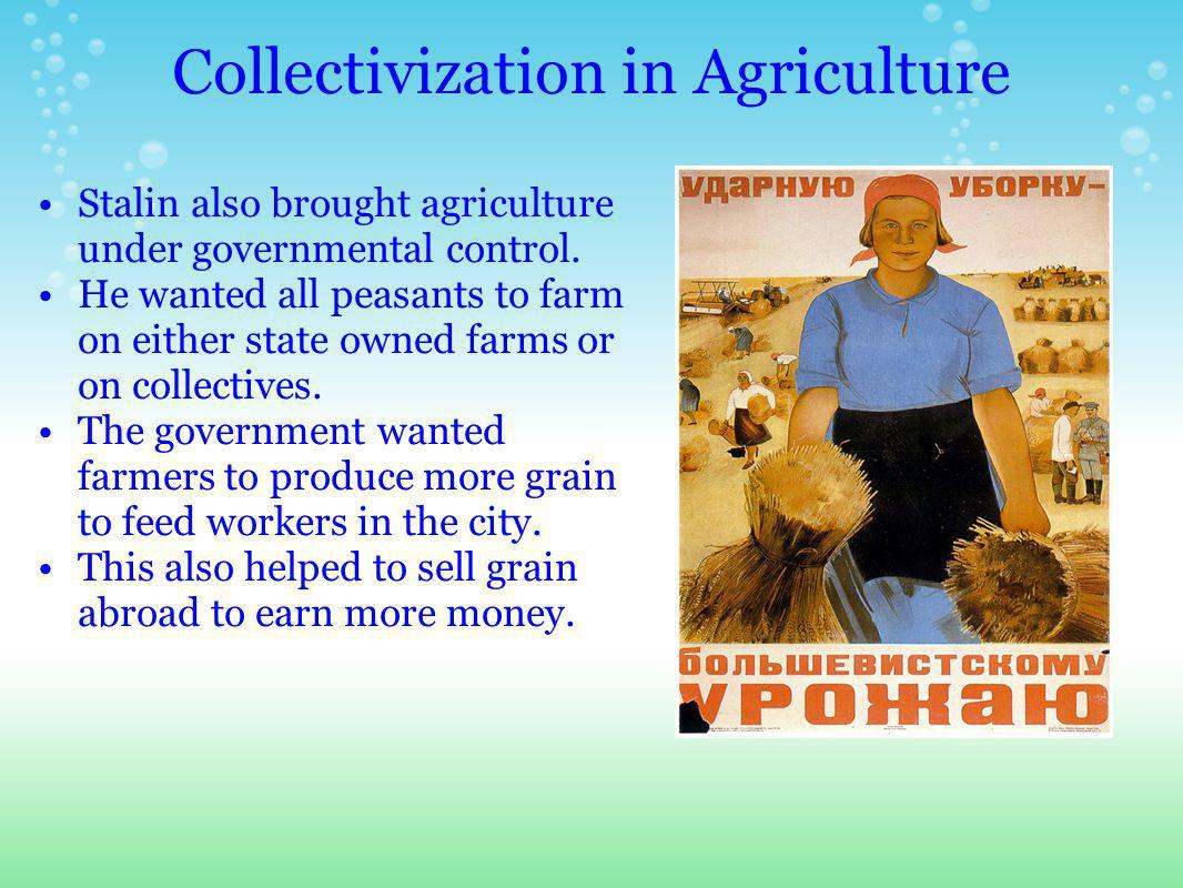 Collectives Stalin thought that small farms farmed by peasants were inefficient and a threat to state power.
