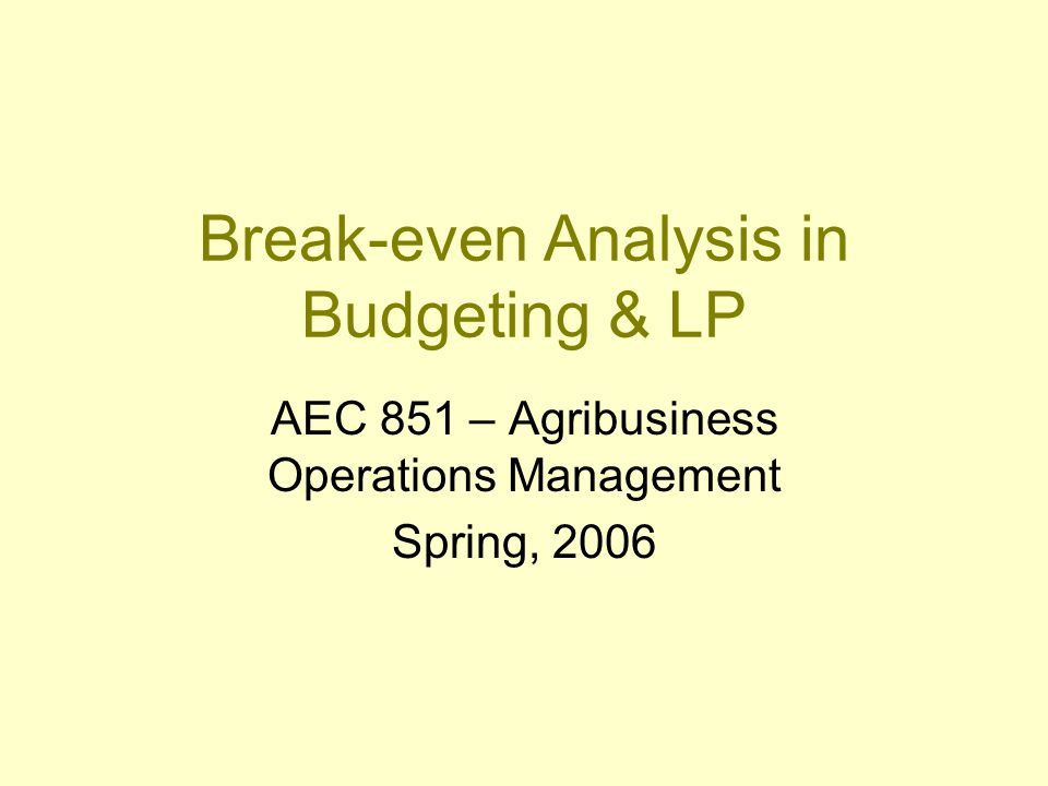 Risk Analysis Approaches Risk Preferences UnknownKnown Proba- bilities missing Break-even - Budgets - Programming (LP) Scenario analysis Minimax, safety-first, etc.