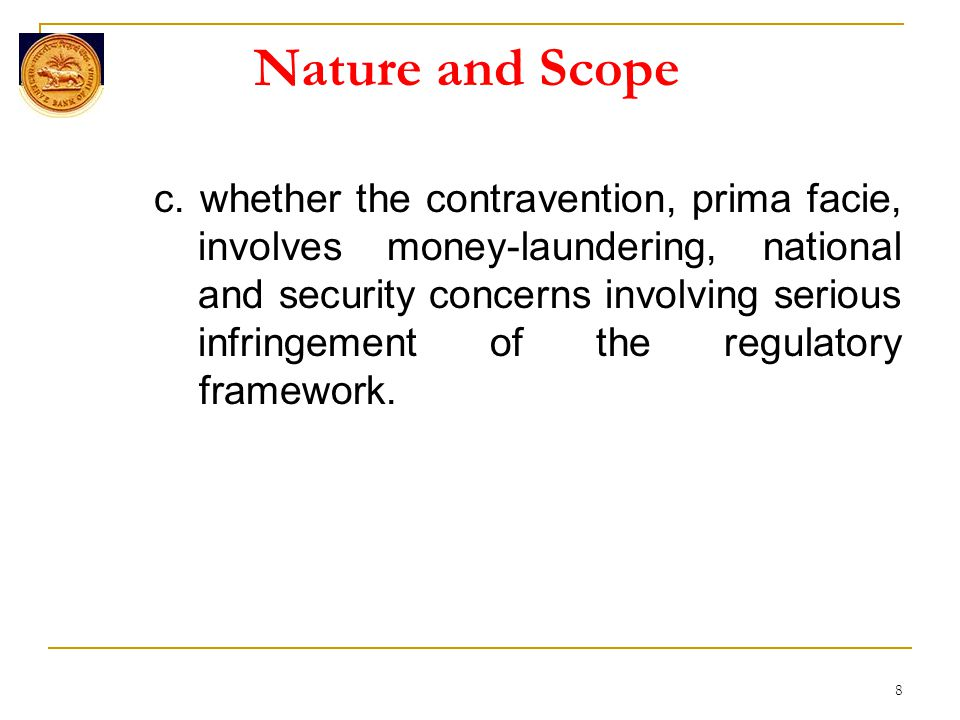 Nature and Scope c. whether the contravention, prima facie, involves money-laundering, national and security concerns involving serious infringement o