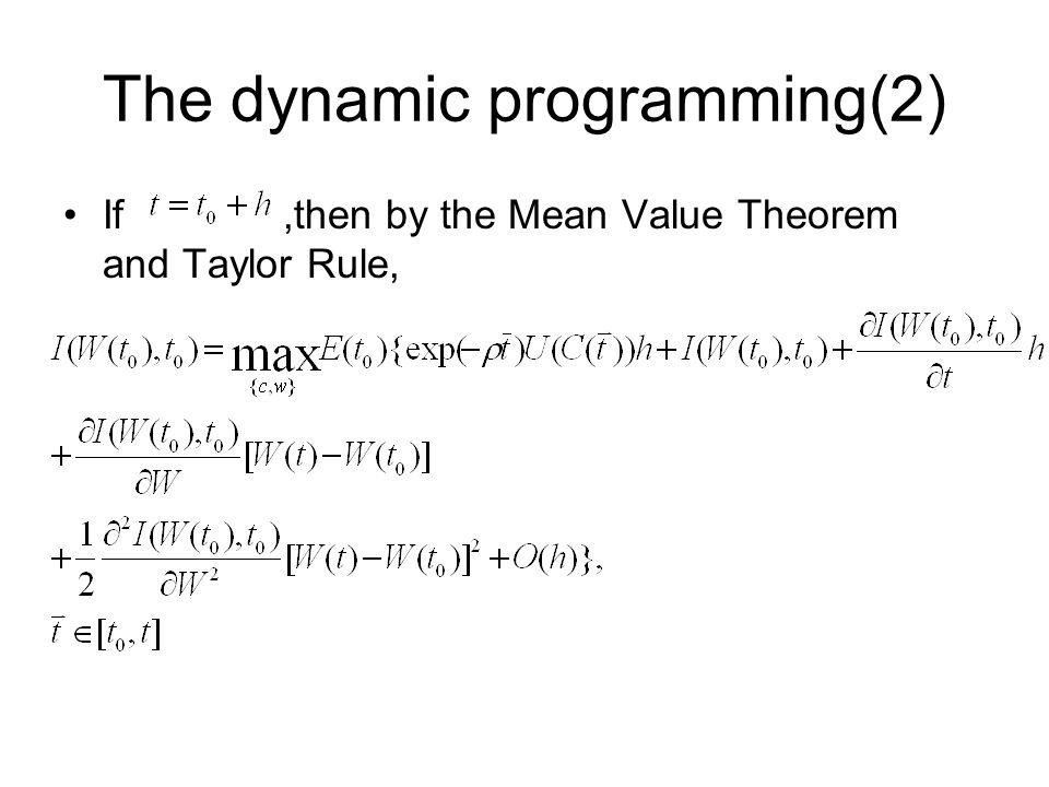 The dynamic programming(2) If,then by the Mean Value Theorem and Taylor Rule,