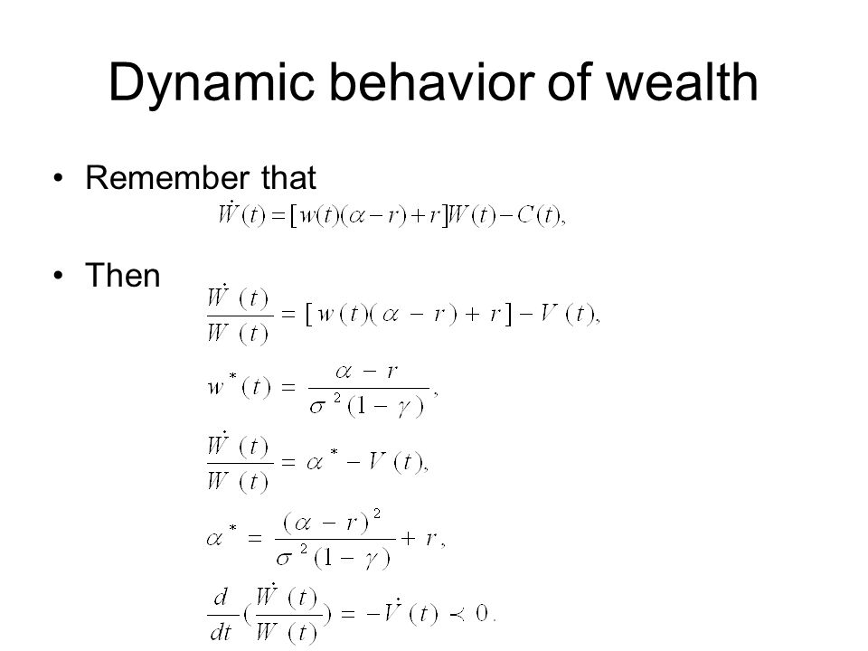 Dynamic behavior of wealth Remember that Then