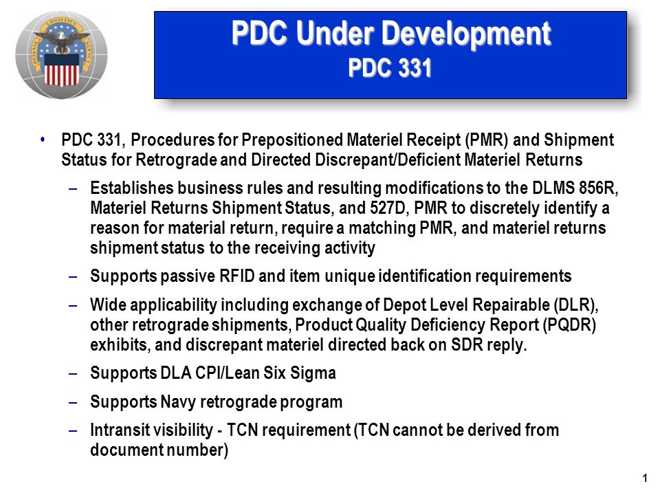 2 PDC Under Development PDC 311, continued Detailed Procedures – SDR: When directing return of discrepant materiel, the SDR reply shall include the date by which the customer must return the materiel to the designated location.