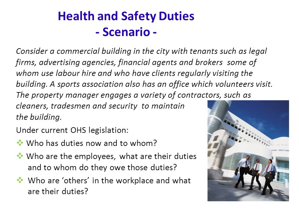 www.nsca.org.au4 Persons with health and safety duties Persons who currently have duties:  Employers  Controllers of work premises, plant or substances  Designers, suppliers and manufacturers of plant and substances  Self-employed persons  Employees  Directors and managers Persons with duties under the WHS Act:  PCBUs including manufacturers, suppliers, importers or persons with management or control of workplaces, fixtures and fittings.