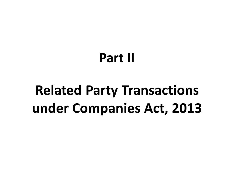 Part II Related Party Transactions under Companies Act, 2013