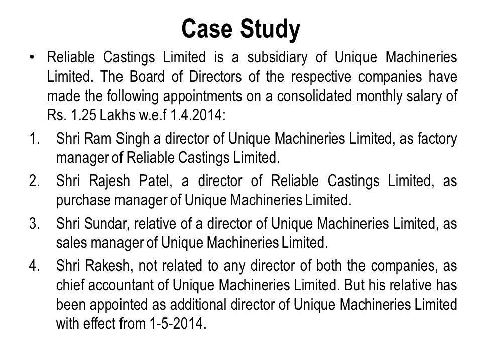 Case Study Reliable Castings Limited is a subsidiary of Unique Machineries Limited. The Board of Directors of the respective companies have made the f