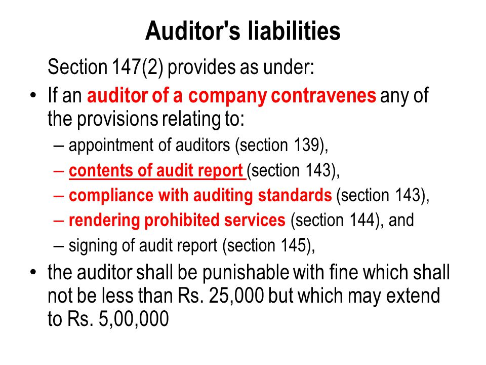 Auditor's liabilities Section 147(2) provides as under: If an auditor of a company contravenes any of the provisions relating to: – appointment of aud