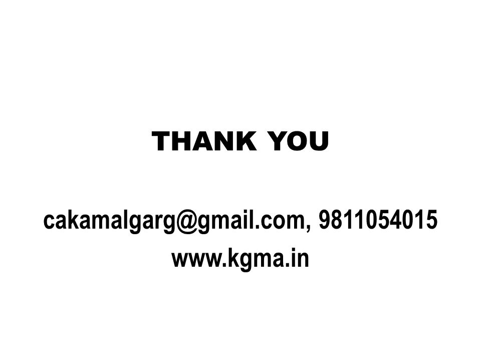 THANK YOU cakamalgarg@gmail.com, 9811054015 www.kgma.in