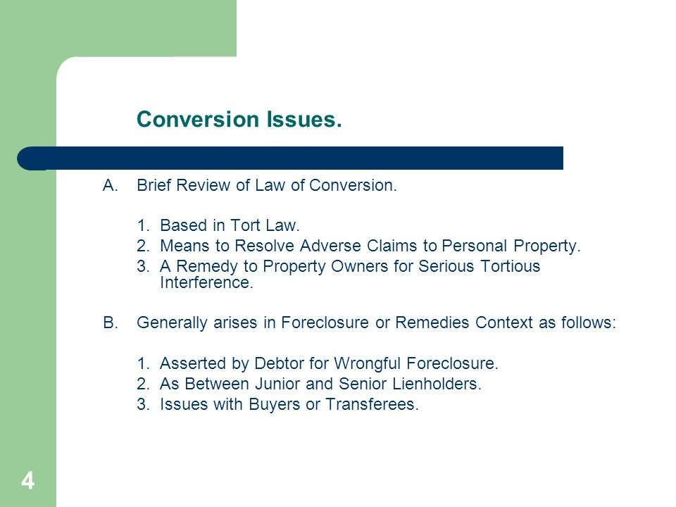 4 Conversion Issues. A.Brief Review of Law of Conversion.