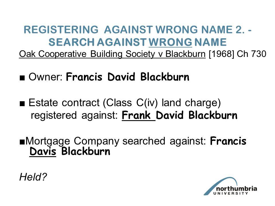 REGISTERING AGAINST WRONG NAME 2.