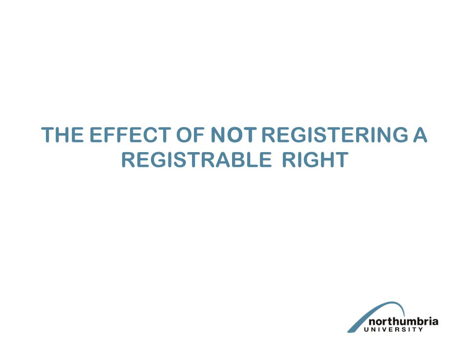 THE EFFECT OF NOT REGISTERING A REGISTRABLE RIGHT