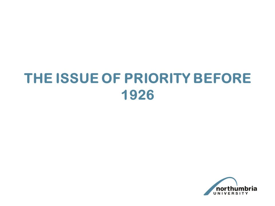 THE ISSUE OF PRIORITY BEFORE 1926