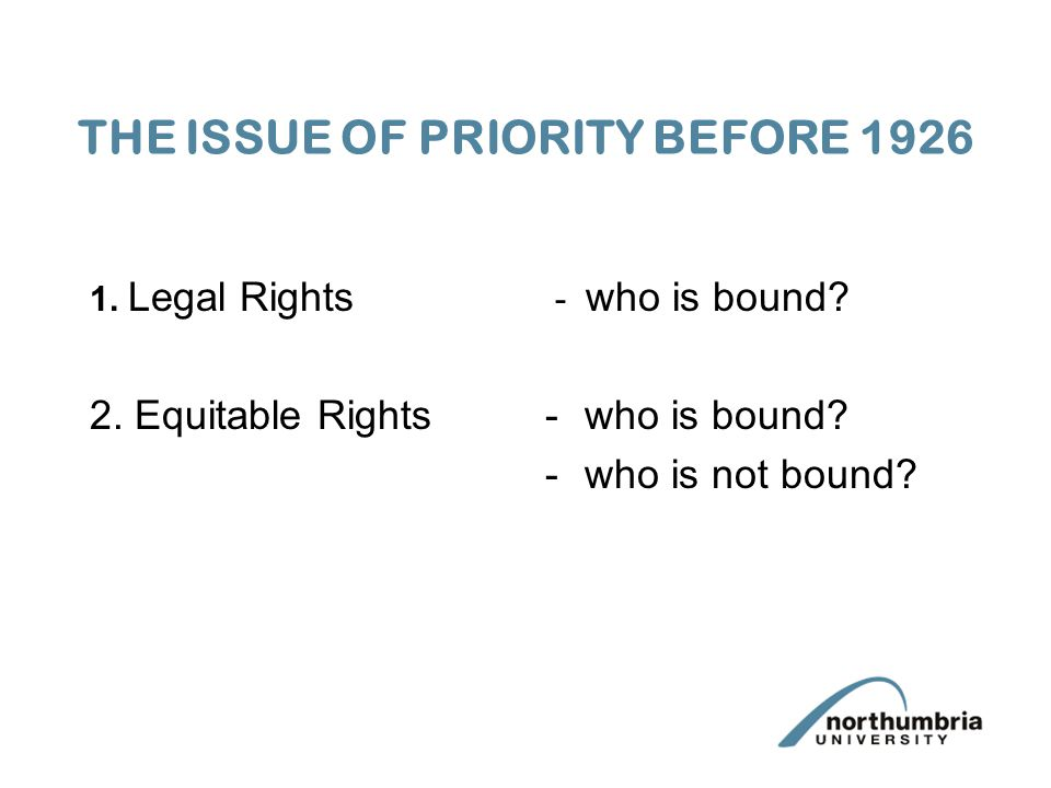 1. Legal Rights 2. Equitable Rights - who is bound -who is not bound